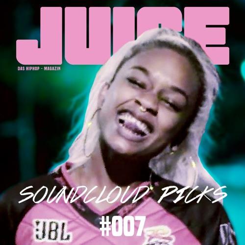JUICE Soundcloud Picks #007