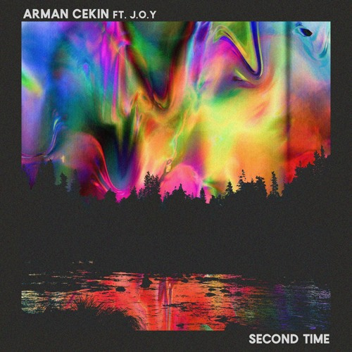 Arman Cekin - Second Time (ft. J.O.Y)