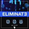 Eliminate - No Sleep (Wild Boyz! Remix) [FREE DOWNLOAD]