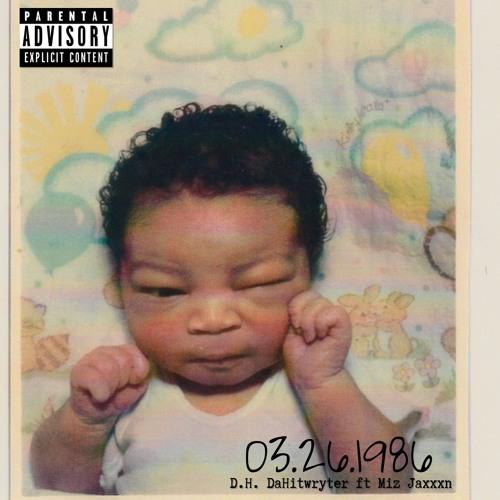 03.26.1986 (Feat. Miz Jaxxxn) (Prod by Mixed Ancestry)