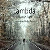 Lambda - Hold On Tight (Mandy van Dorten Remix)