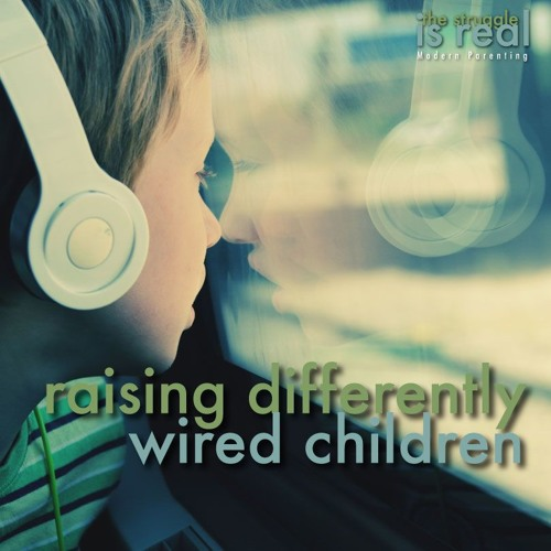 Raising Differently Wired Children feat. Debbie Reber from Tilt Parenting