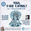 Yoga, o que é, afinal? pt1   Rama Carita Das - 19.1.2018