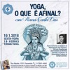 Yoga, o que é, afinal? pt2   Rama Carita Das - 19.1.2018