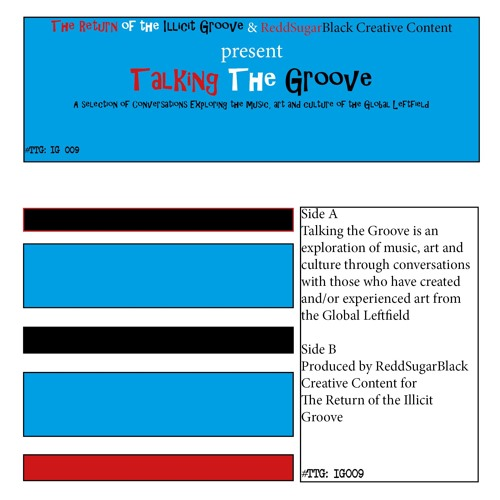 Talking the Groove.  A series of conversations about art, music and culture.