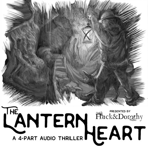 The Lantern Heart: a 4-part Audio Thriller