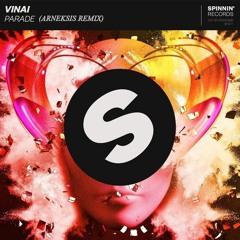 VINAI - Parade (Arneksis Remix)