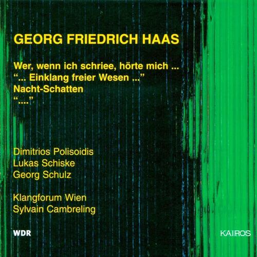 Georg Friedrich Haas — Wer, Wenn Ich Schriee, Hörte Mich (extract)