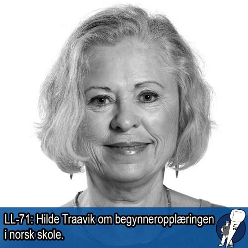 LL-71: Hilde Traavik om begynneropplæringen i skolen
