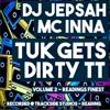 """TUK Gets Dirty  TT""  Mix: DJ Jepsa Vocals: MC INNA"