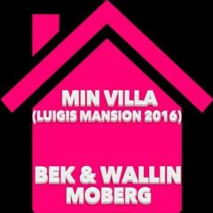 Min Villa (Luigis Mansion 2016) BEK & Wallin, Moberg