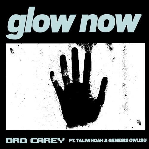 Glow Now (Feat. Taliwhoah & Genesis Owusu)