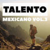 Download TALENTO MEXICANO EDICION #3 | DESCARGA GRATIS CLICK EN COMPRAR | Mp3