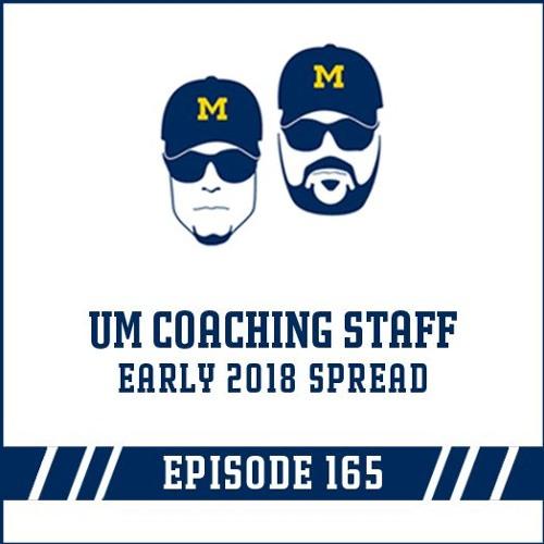 Michigan Coaching Staff & Early 2018 Spread: Episode 165