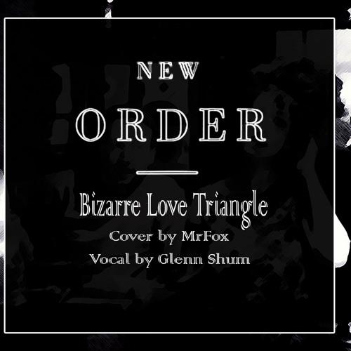 MrFox - Bizarre Love Triangle Feat. Glenn Shum (New Order Cover)