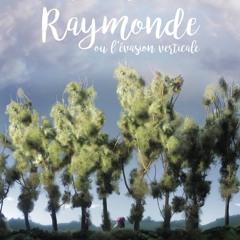 Raymonde, ou l'évasion verticale