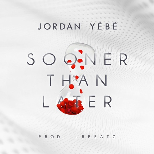 Sooner Than Later Prod. By JRBEATZ