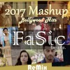 2017 Bollywood Hits Mashup (2018) - FaSic beats.