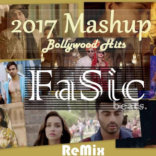2017 Bollywood Hits Mashup (2018) - FaSic beats  by FaSic beats
