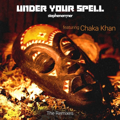 Under Your Spell feat Chaka Khan - The Remixes (Out Now)