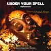 Under Your Spell ft Chaka Khan (Dani Hageman Remix)