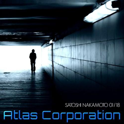 ATLAS CORPORATION - SATOSHI NAKAMOTO UPLIFTING JANUARY 2018.