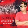 Naak Mukka - DJ RD (Remix)