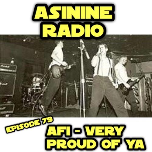 Episode 79: AFI - Very Proud Of Ya