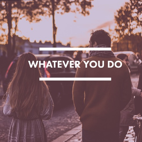 [Whatever You Do] 04 Everyday Ambition - Akhtar Shah