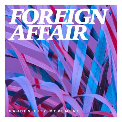 Garden City Movement - Foreign Affair