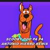 Scooby Doo PaPa - Dj Kass (Antonio Hierro Remix)