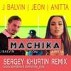 Machika (Sergey Khurtin Remix)