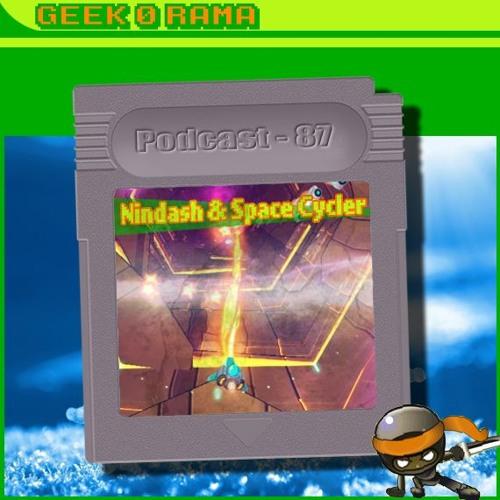 Episode 087 Geek'O'rama - Nindash & Space Cycler | Se voir en peinture ?
