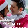 Maine Socha Ke Chura Loon