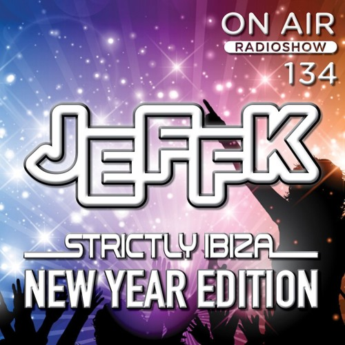 JEFFK - On Air Episode 134 (live @ Strictly Ibiza NYE)