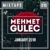 Mehmet Gulec - Mixtape 010 (January) 2018-01-23 Artwork
