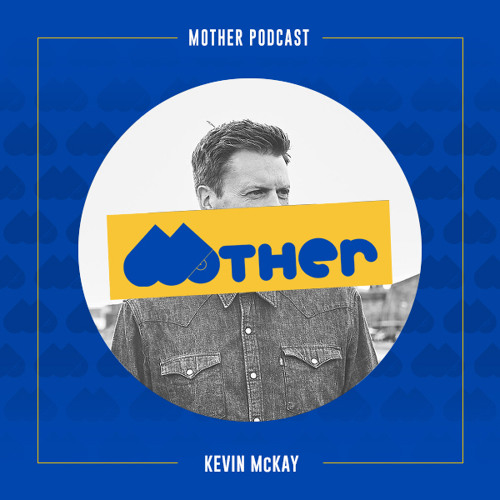 MOTHER Podcast #51 mixed by KEVIN McKAY