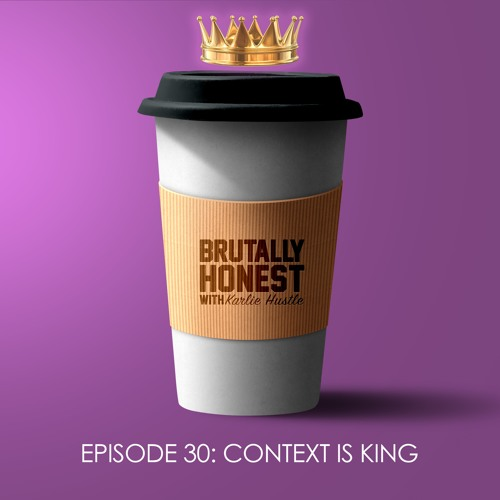 Episode 30: [Context is King]