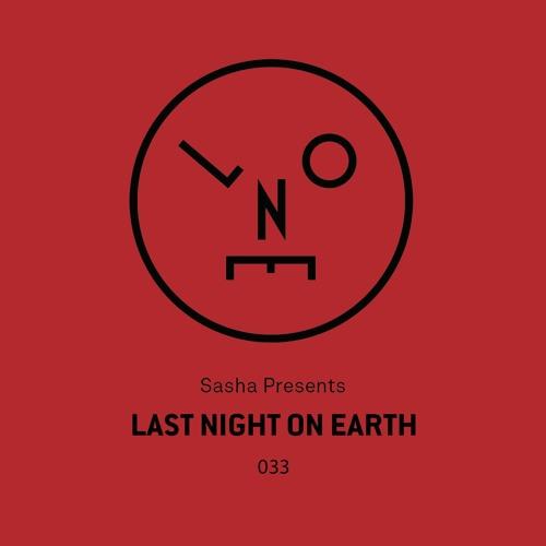 Sasha presents Last Night On Earth | Show 033 (January 2018)