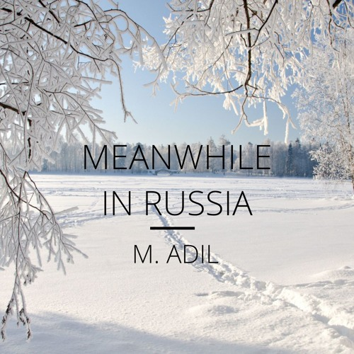 So how's the weather in Russia?