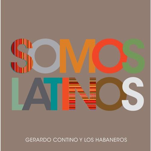 Somos Latinos - Debut Album of Gerardo Contino y Los Habaneros