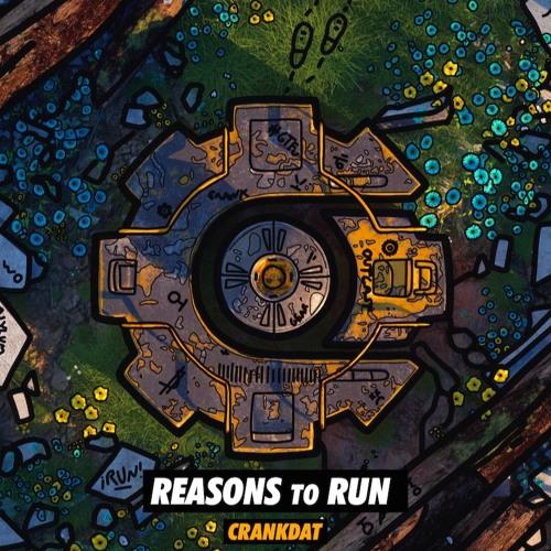 Crankdat - Reasons To Run ⚙
