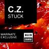 C.Z. - STUCK (Marinate Exclusive)