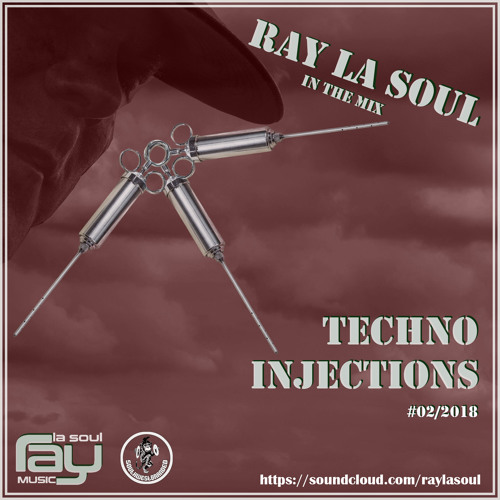 Ray La Soul - Techno Injections #02/2018