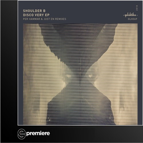 Premiere: Shoulder B - Disco Very - Galaktika Records