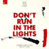 Don't Run In The Lights (James Miller Bootleg) *Click BUY For Free Download*