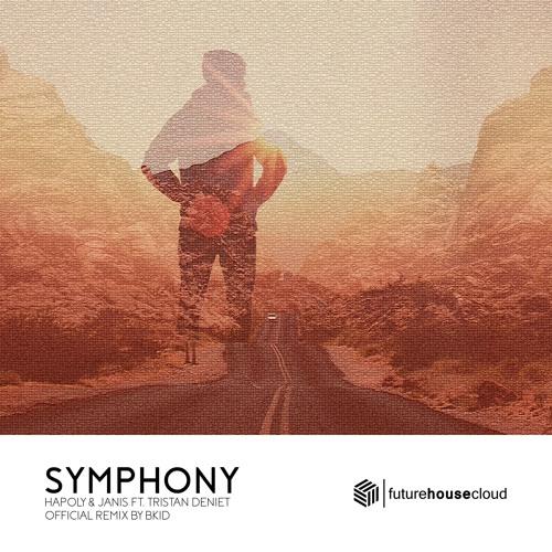 HAPOLY & JANIS ft. Tristan Deniet - Symphony (BKID Remix) [BUY = FREE DOWNLOAD]