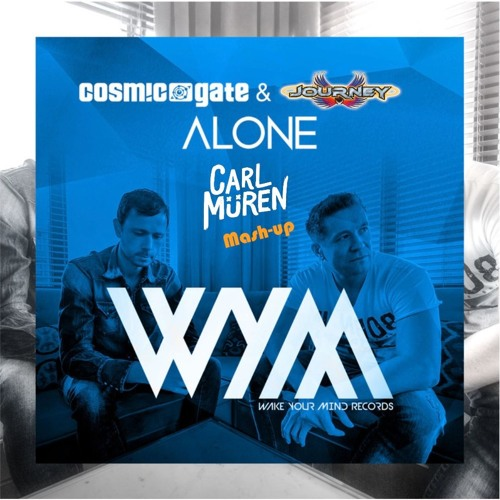 Cosmic Gate vs Journey - Don't stop believing alone (Carl Müren's mash-up)