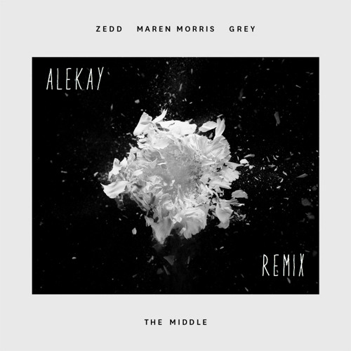 Zedd, Maren Morris, Grey - The Middle (ALEX WALKMAN Remix)