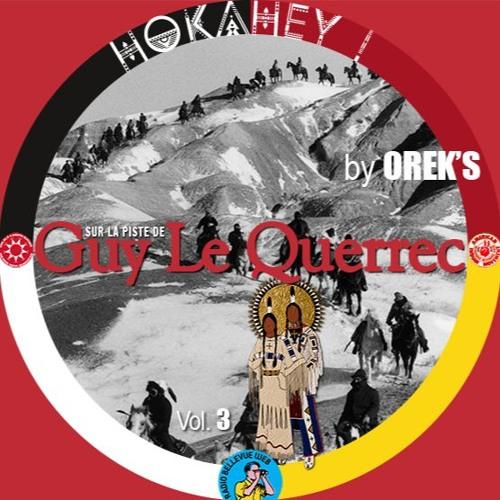 HOKAHEY ! Vol. 3  Sur La Piste De Guy LE QUERREC , By OREK'S